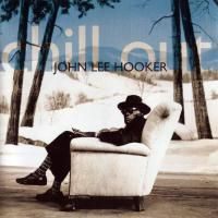 John Lee Hooker - Chill Out (1995) - Original recording remastered