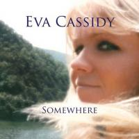 Eva Cassidy - Somewhere (2008)