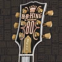 B.B. King - B.B. King & Friends - 80 (2005)