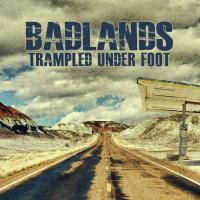 Trampled Under Foot - Badlands (2013)