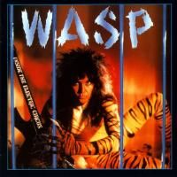 W.A.S.P. - Inside In The Electric Circus (1986) - Deluxe Edition