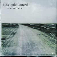 Bliss - Quiet Letters (2003)