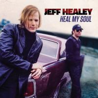Jeff Healey - Heal My Soul (2016)