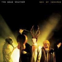 The Dead Weather - Sea Of Cowards (2010)