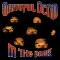 Grateful Dead - In The Dark (1987) - Original recording reissued