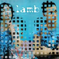 Lamb - What Sound (2001)