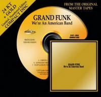 Grand Funk Railroad - We're An American Band (1973) - 24 KT Gold Numbered Limited Edition