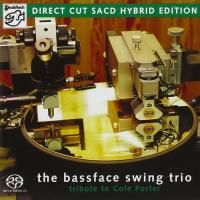 The Bassface Swing Trio - A Tribute To Cole Porter (2008) - Hybrid SACD
