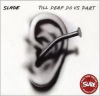 Slade - Till Deaf Do Us Part (1981) - Original recording remastered