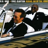 B.B. King & Eric Clapton - Riding With The King (2000)