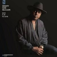 Mighty Sam McClain - Give It Up To Love (1993) - Hybrid SACD