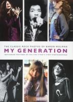 My Generation: The Classic Rock Photos Of Baron Wolman (Мягкая обложка)