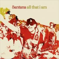 Santana - All That I Am (2005)