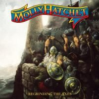 Molly Hatchet - Regrinding the Axes (2012)