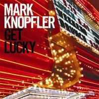 Mark Knopfler - Get Lucky (2009)