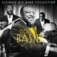 Count Basie - Ultimate Big Band Collection (2011)