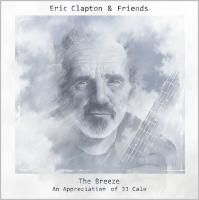 Eric Clapton & Friends - The Breeze (An Appreciation Of JJ Cale) (2014)