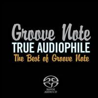 V/A True Audiophile: Best Of Groove Note (2006) - Hybrid SACD