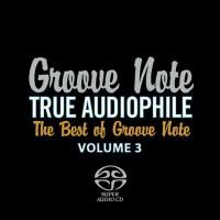 V/A True Audiophile: Best Of Groove Note Volume 3 (2010) - Hybrid SACD