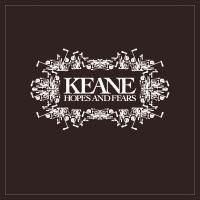 Keane - Hopes And Fears (2004)