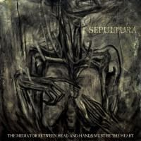 Sepultura - Mediator Between Head & Hands Must Be The Heart (2013) - CD+DVD Deluxe Edition