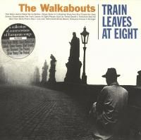 The Walkabouts - Train Leaves At Eight (2000)