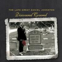 V/A The Late Great Daniel Johnston: Discovered Covered (2004) - 2 CD Box Set