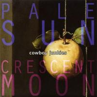 Cowboy Junkies - Pale Sun Crescent Moon (1993)