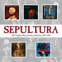 Sepultura - Complete Max Caavelra Collection 1987 - 1996 (2013) - 5 CD Box Set