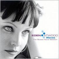 Eden Atwood - Waves: The Bossa Nova Session (2002) - Hybrid SACD