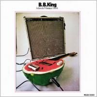 B.B. King - Indianola Mississippi Seeds (1970)