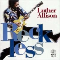 Luther Allison - Reckless (1997)