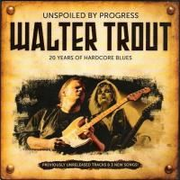 Walter Trout - Unspoiled Progress (2009)