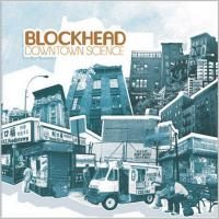 Blockhead ‎- Downtown Science (2005)