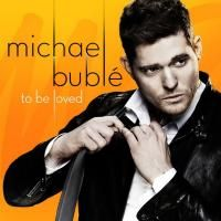 Michael Bublé - To Be Loved (2013)