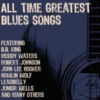 V/A All Time Greatest Blues Songs (2012) - 3 CD Box Set