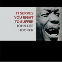 John Lee Hooker - It Serves You Right To Suffer (1966) - Original recording remastered