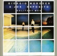 Giorgio Moroder & Joe Esposito - Solitary Men (1983)