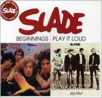 Slade - Beginnings / Play It Loud (2006) - Original recording remastered