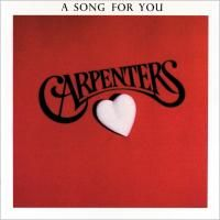 Carpenters - A Song For You (1972)