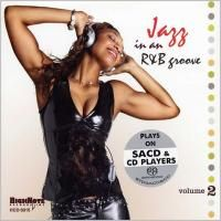 Jazz In An R&B Groove. Volume 2 (2006) - Hybrid SACD