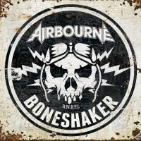 Airbourne - Boneshaker (2019) - Limited Deluxe Edition