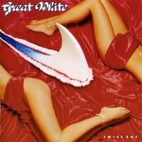 Great White - Twice Shy (1989)