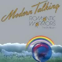 Modern Talking - Romantic Warriors - The 5th Album (1987)