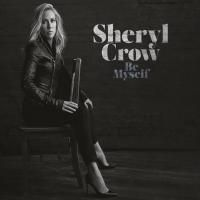 Sheryl Crow - Be Myself (2017) (180 Gram Audiophile Vinyl)