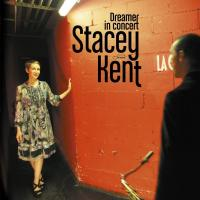 Stacey Kent - Dreamer In Concert (2011)