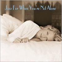 V/A Jazz For When You're Not Alone (2005) - 2 CD Box Set