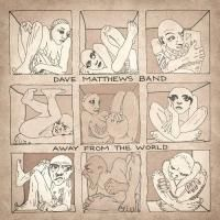 Dave Matthews Band - Away From The World (2012) - Deluxe Edition