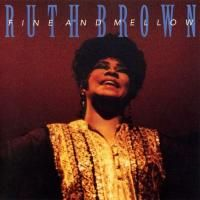 Ruth Brown - Fine And Mellow (1991)