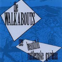 The Walkabouts - See Beautiful Rattlesnake Gardens (1988)